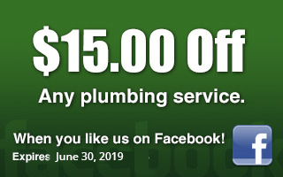 15 dollars off any plumbing service if you like us on Facebook